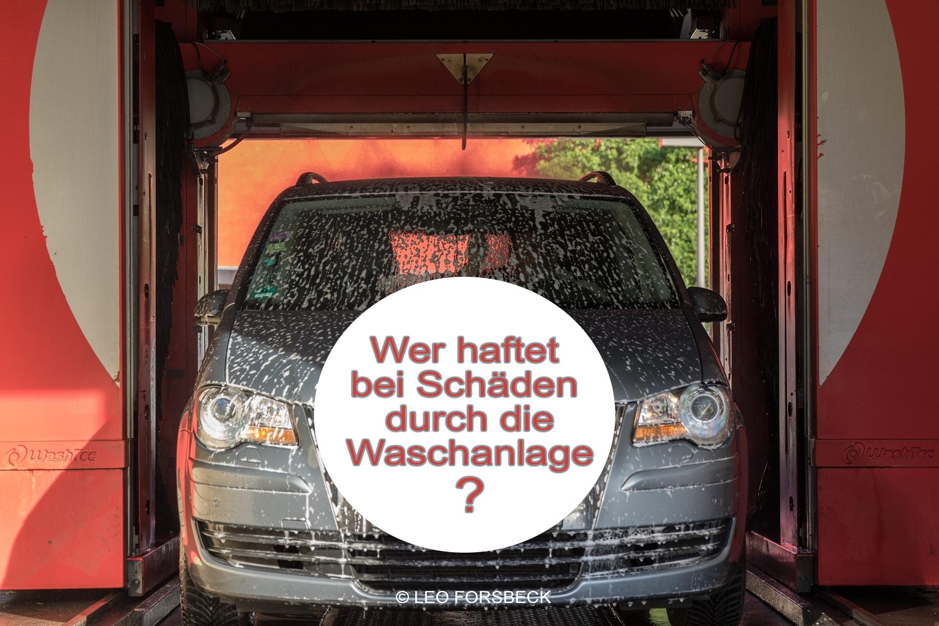 Wer haftet bei Schäden durch die Waschanlage?